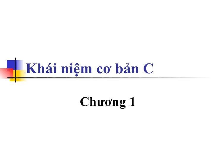 Khái niệm cơ bản C Chương 1