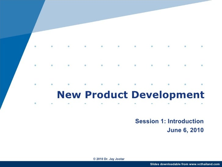 New Product Development                               Session 1: Introduction                                         June...