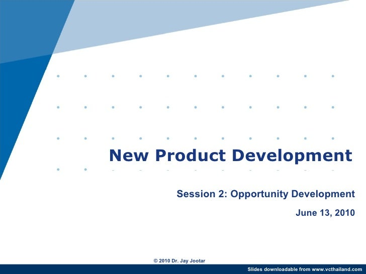 New Product Development               Session 2: Opportunity Development                                               Jun...