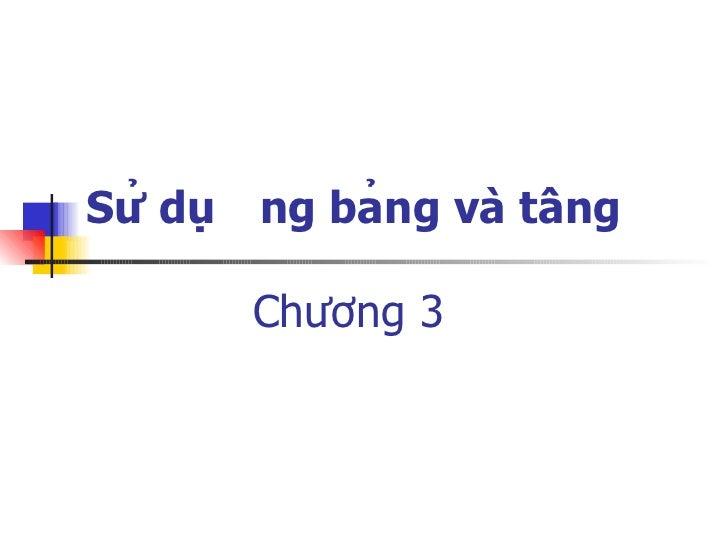 Sử dụng bảng và tầng         Chương 3