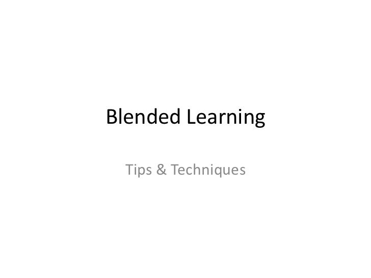 Blended Learning Tips and Techniques 02-11
