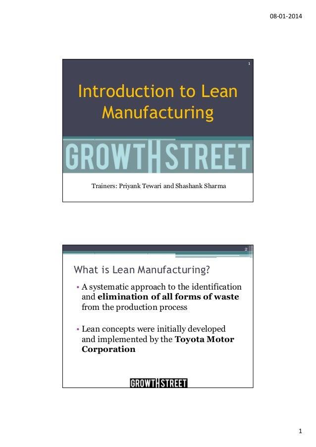 08-01-2014  1  Introduction to Lean Manufacturing  Trainers: Priyank Tewari and Shashank Sharma  2  What is Lean Manufactu...