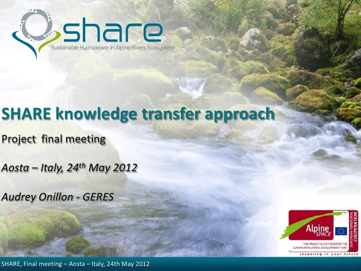 SHARE knowledge transfer approachProject final meetingAosta – Italy, 24th May 2012Audrey Onillon - GERESSHARE, Final meeti...