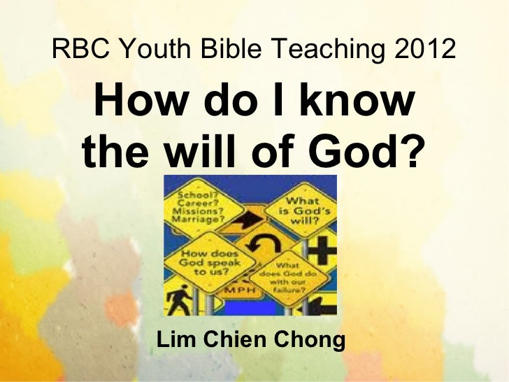 RBC Youth Bible Teaching 2012   How do I know  the will of God?       Lim Chien Chong