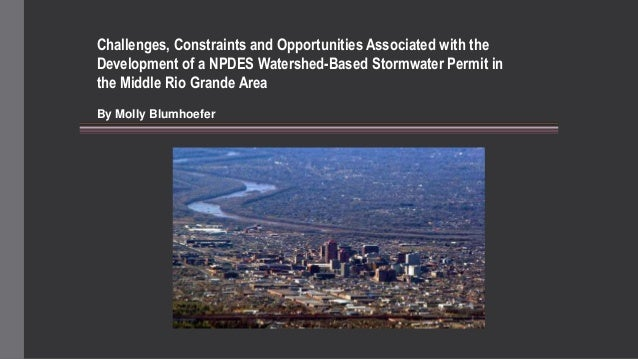 Challenges, Constraints and Opportunities Associated with the Development of a NPDES Watershed-Based Stormwater Permit in ...