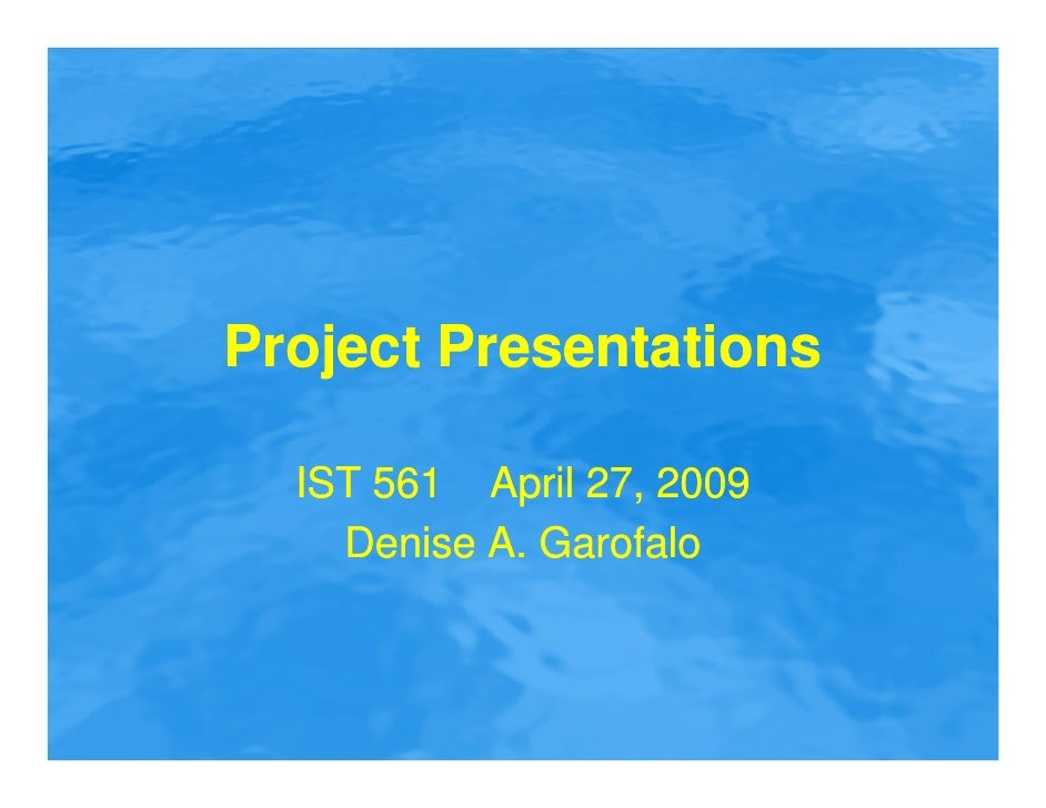 IST 561 Session10, Spring 2009--Student Projects and Presentations