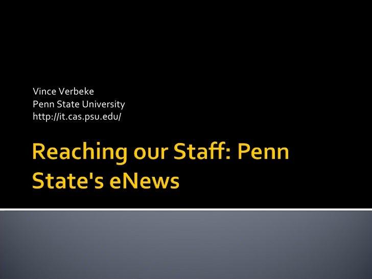 Vince Verbeke Penn State University http://it.cas.psu.edu/
