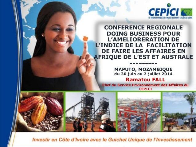 CONFERENCE REGIONALE DOING BUSINESS POUR L'AMELIORERATION DE L'INDICE DE LA FACILITATION DE FAIRE LES AFFAIRES EN AFRIQUE ...