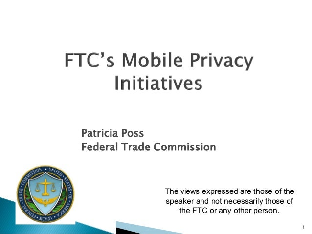 Patricia PossFederal Trade Commission              The views expressed are those of the              speaker and not neces...