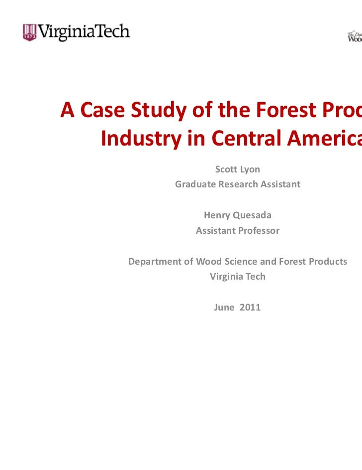 A Case Study of the Forest Products A Case Study of the Forest Products    Industry in Central America                    ...