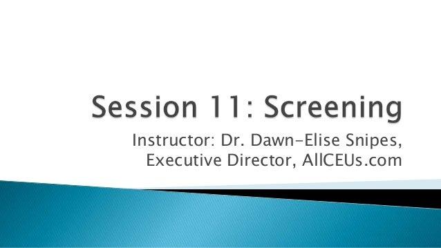 Instructor: Dr. Dawn-Elise Snipes, Executive Director, AllCEUs.com