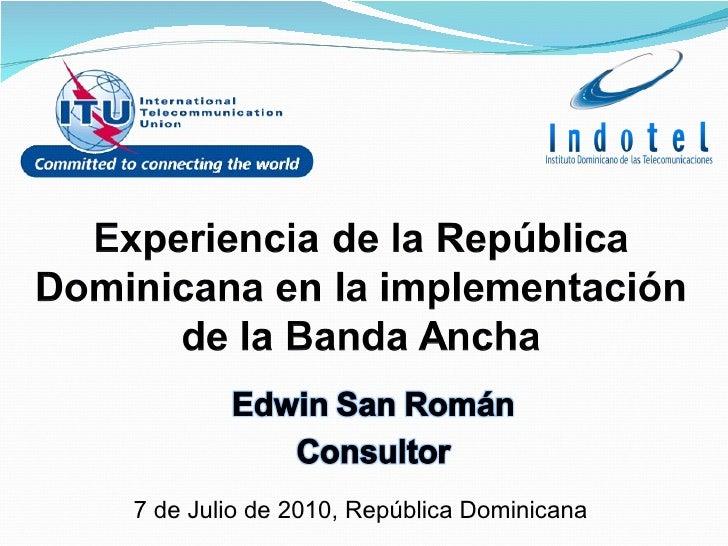 Sesión 11:  Experiencia de república dominicana en la implementación de Banda Ancha