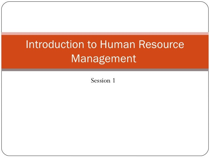 Session 1 & 2  intro to hrm