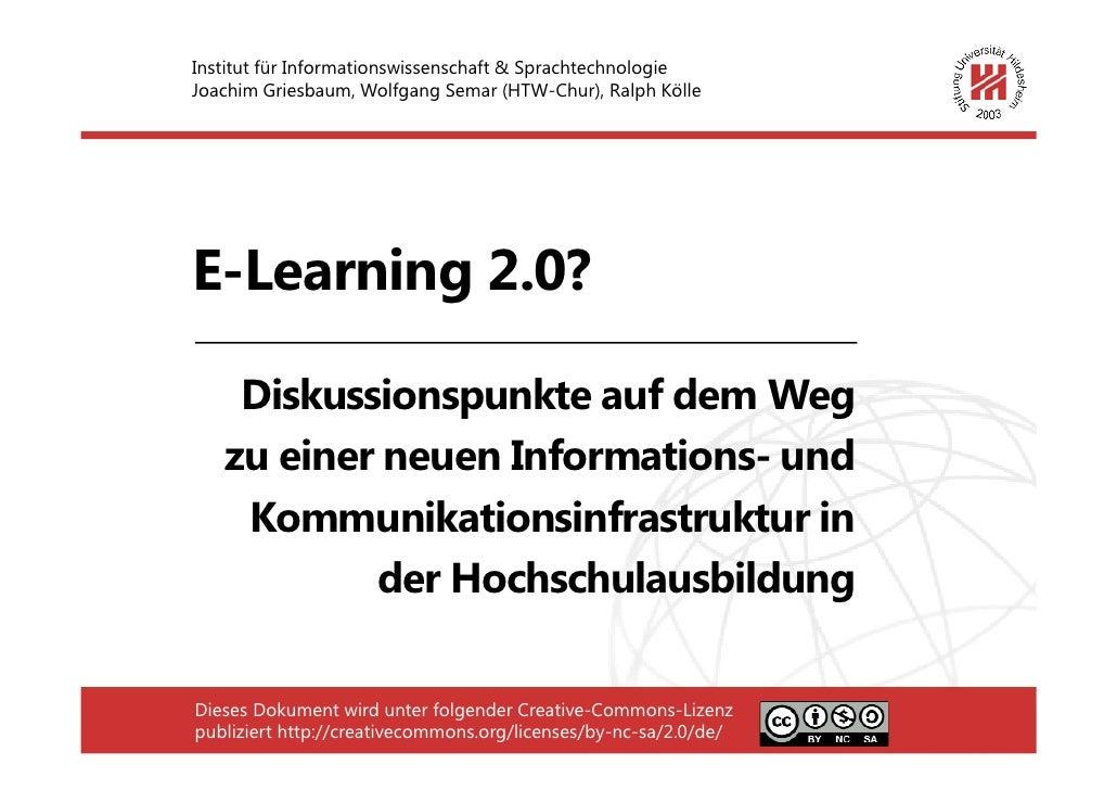 Institut für Informationswissenschaft & Sprachtechnologie Joachim Griesbaum, Wolfgang Semar (HTW-Chur), Ralph Kölle     E-...