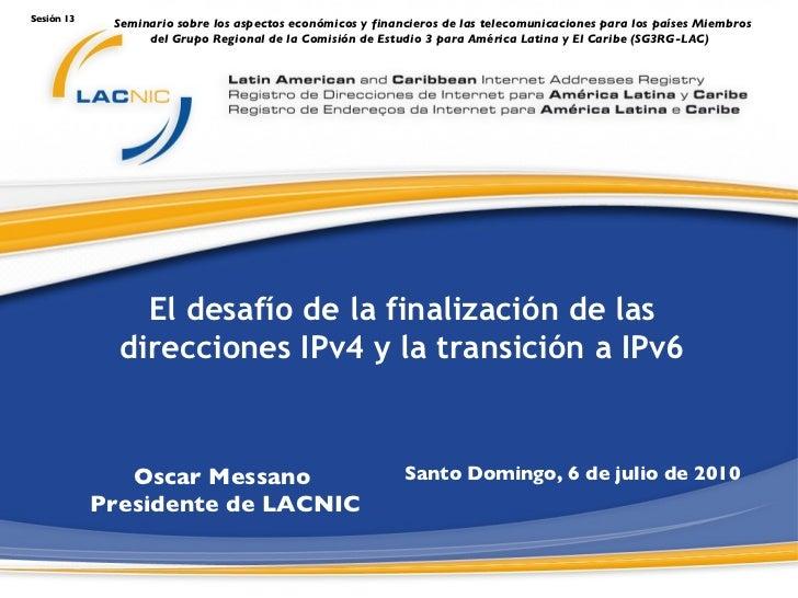 Sesión 13:  La transición de IPV4 a IPV6 – aspectos regulatorios y económicos