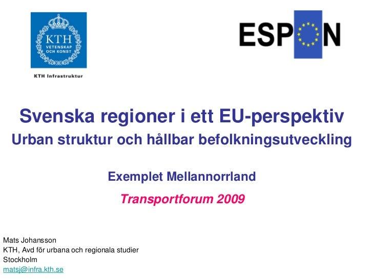 Svenska regioner i ett EU-perspektiv  Urban struktur och hållbar befolkningsutveckling                               Exemp...