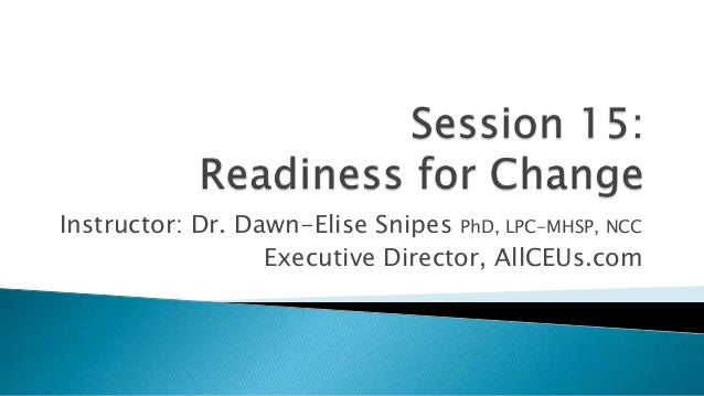 Session 15--Assessing Readiness for Change