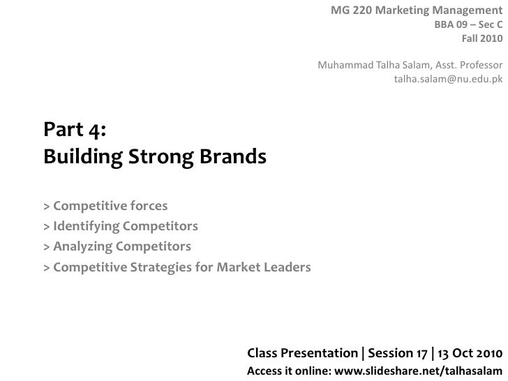 Part 4: Building Strong Brands<br />> Competitive forces<br />> Identifying Competitors<br />> Analyzing Competitors <br /...