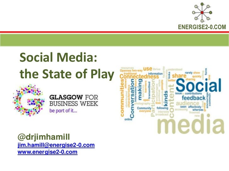 ENERGISE2-0.COMSocial Media:the State of Play@drjimhamilljim.hamill@energise2-0.comwww.energise2-0.com