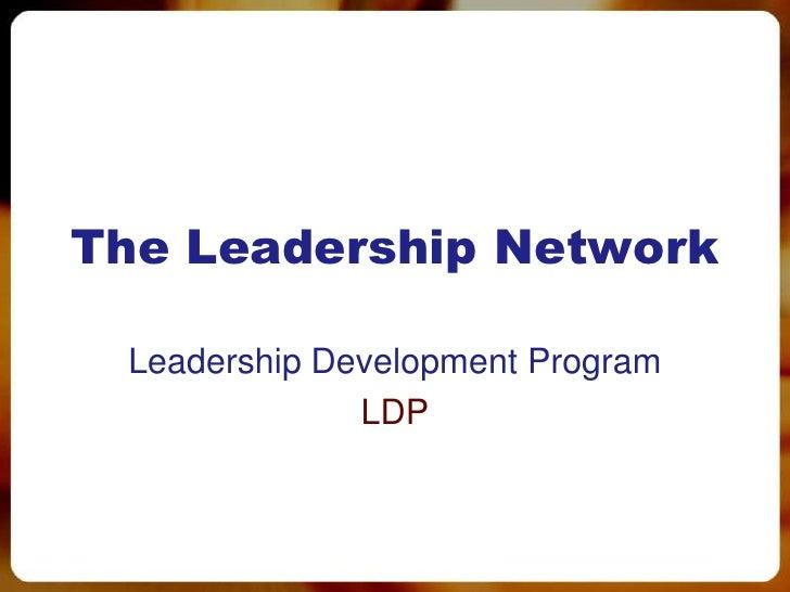 The Leadership Network Leadership Development Program              LDP