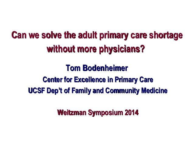 Can we solve the adult primary care shortageCan we solve the adult primary care shortage without more physicians?without m...