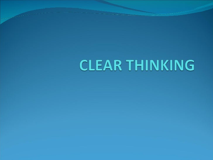 Session 1 clear thinking