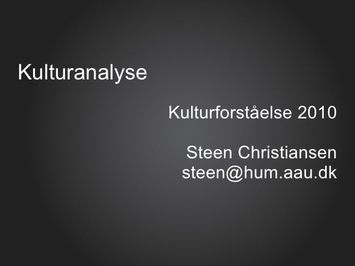 Kulturanalyse <ul><li>Kulturforståelse 2010