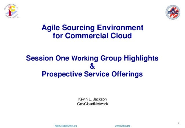 ICH Agile Cloud Session 1-Highlights /Prospective Svc Offerings   Kevin Jackson