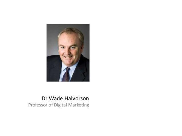 Dr Wade Halvorson Professor of Digital Marketing  Wad Halberstadt Virtual World Researcher