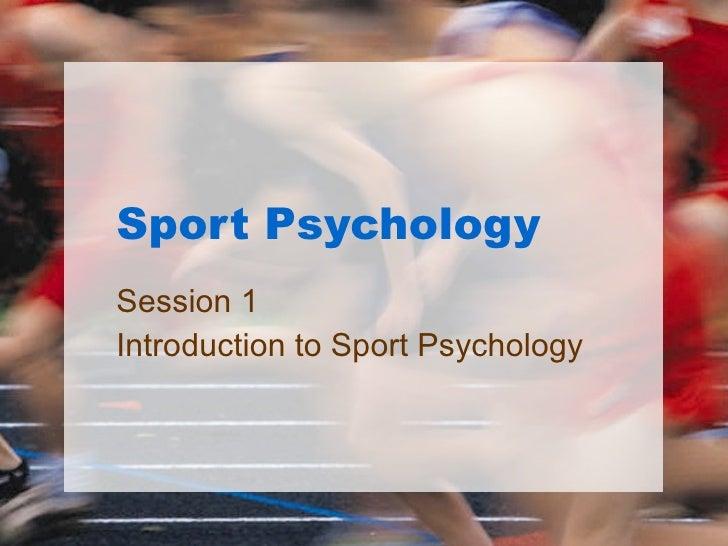 Sport Psychology Session 1 Introduction to Sport Psychology