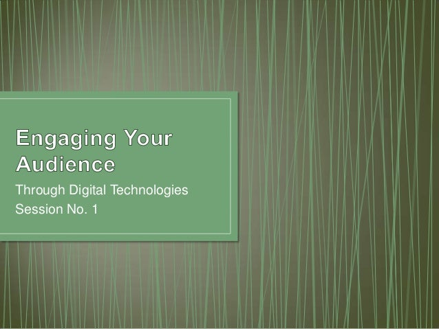Engaging Your Audience Through Online Technologies: Session 1