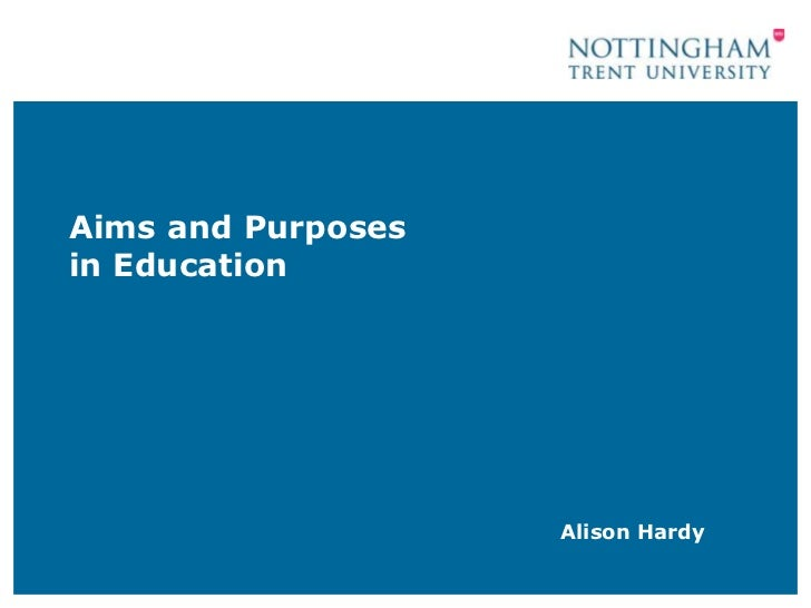 Aims and Purposesin Education                    Alison Hardy