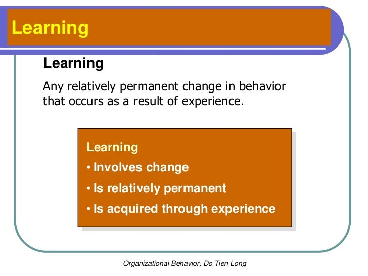 """learning is a relatively permanent change in behavior essay Great article connie i really like 2 """"learning is the relatively permanent change in a person's knowledge or behavior due to experience."""