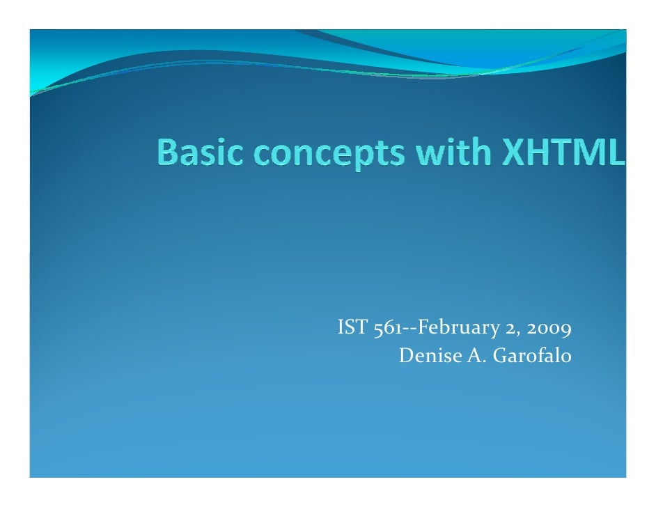 IST 561 Session2--Feb 2, 2009 Basic XHTML Concepts