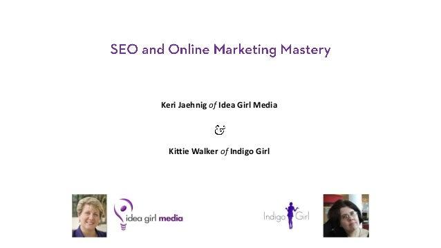 Keri Jaehnig of Idea Girl Media  Kittie Walker of Indigo Girl