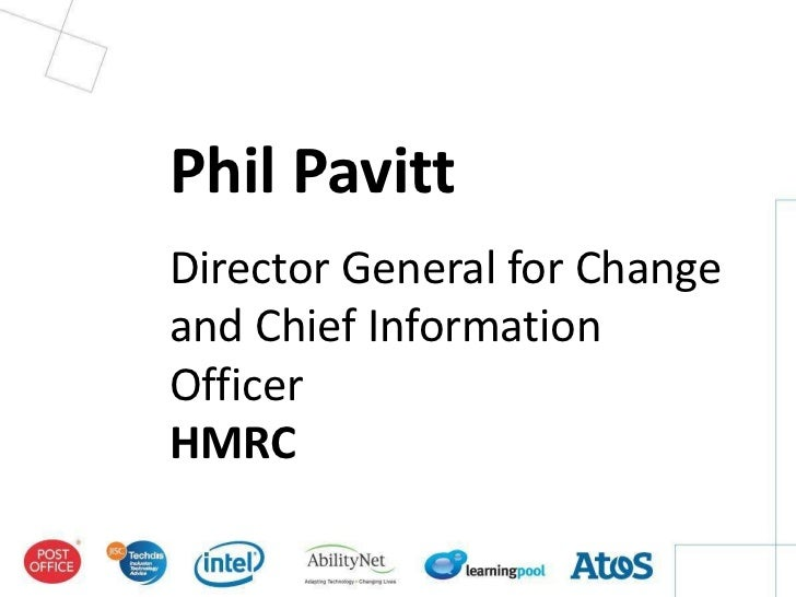 Phil PavittDirector General for Changeand Chief InformationOfficerHMRC