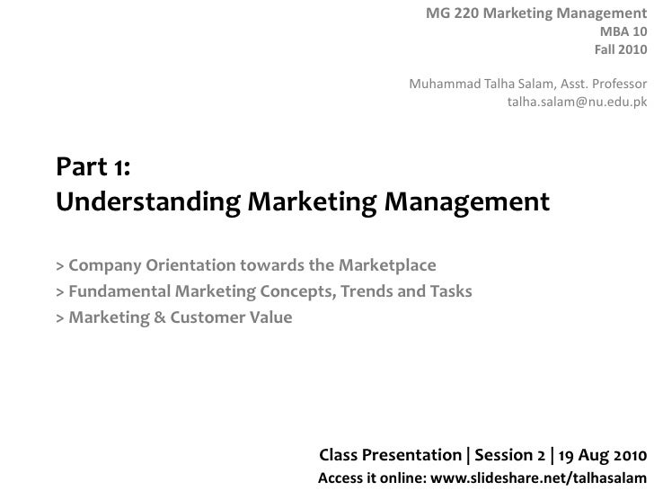Part 1: Understanding Marketing Management<br />> Company Orientation towards the Marketplace<br />> Fundamental Marketing...
