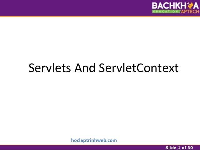 Slide 1 of 30 Servlets And ServletContext