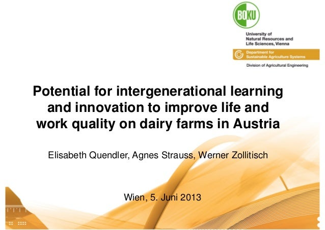 Institut für Landtechnik I Quendler11.04.2013 1 Potential for intergenerational learning and innovation to improve life an...