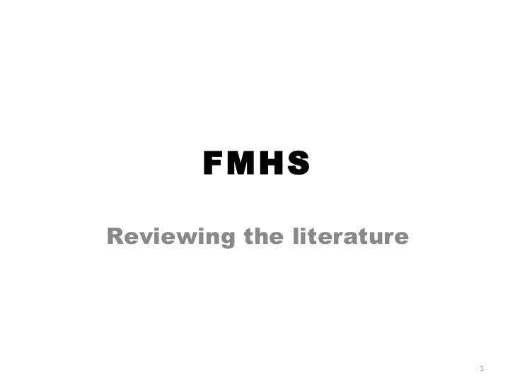 Reviewing the literature FMHS