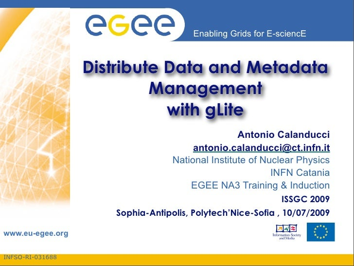 Enabling Grids for E-sciencE                      Distribute Data and Metadata                            Management      ...