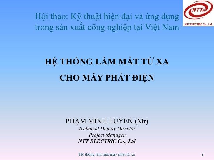 Hội thảo: Kỹ thuật hiện đại và ứng dụngtrong sản xuất công nghiệp tại Việt Nam  HỆ THỐNG LÀM MÁT TỪ XA      CHO MÁY PHÁT Đ...