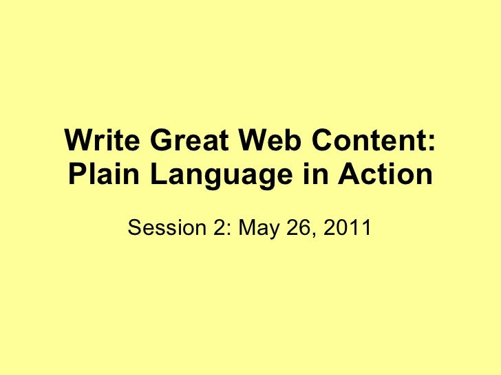 Write Great Web Content: Plain Language in Action Session 2: May 26, 2011