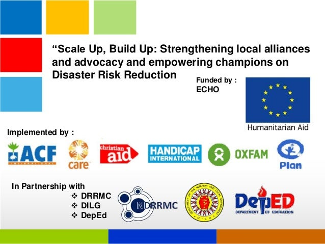"""Scale Up, Build Up: Strengthening local alliances and advocacy and empowering champions on Disaster Risk Reduction Funded..."