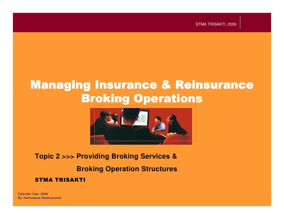 STMA TRISAKTI, 2009              Topic 2 >>> Providing Broking Services &                             Broking Operation St...