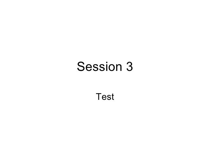 Session 3 Test