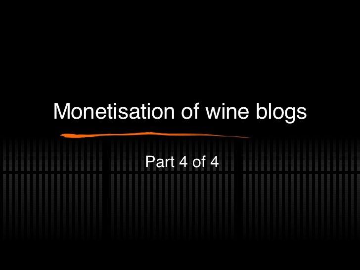 Monetisation of wine blogs Part 4 of 4