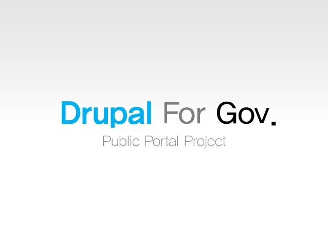 Drupal For Gov. Public Portal Project
