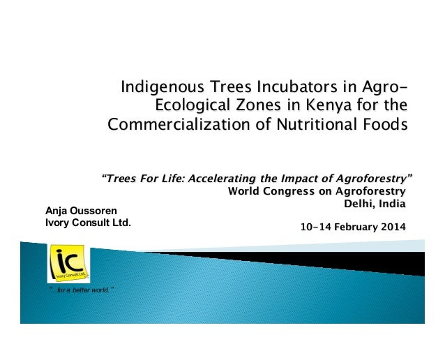 """""""Trees For Life: Accelerating the Impact of Agroforestry""""  World Congress on Agroforestry Delhi, India  10-14 February 201..."""
