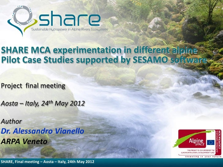 SHARE MCA experimentation in different alpinePilot Case Studies supported by SESAMO softwareProject final meetingAosta – I...